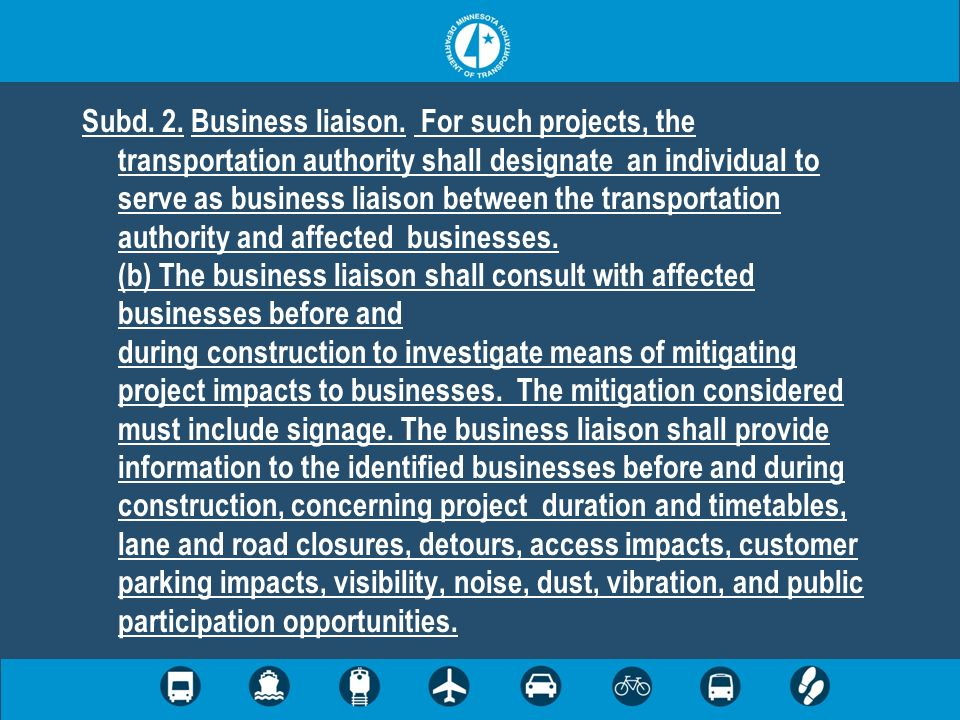 Subd. 2. Business liaison. For such projects, the transportation authority shall designate an individual to serve as business liaison between the tran