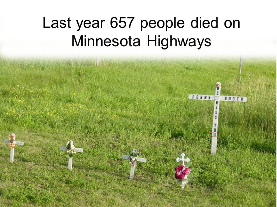 Last year 657 people died on Minnesota Highways