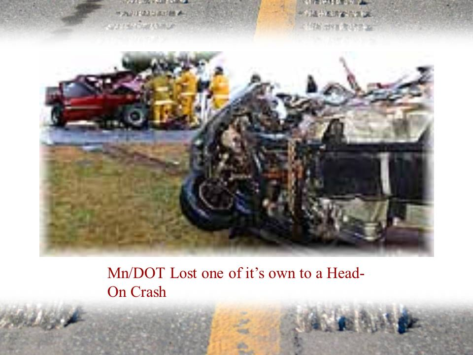 Mn/DOT Lost one of its own to a Head- On Crash