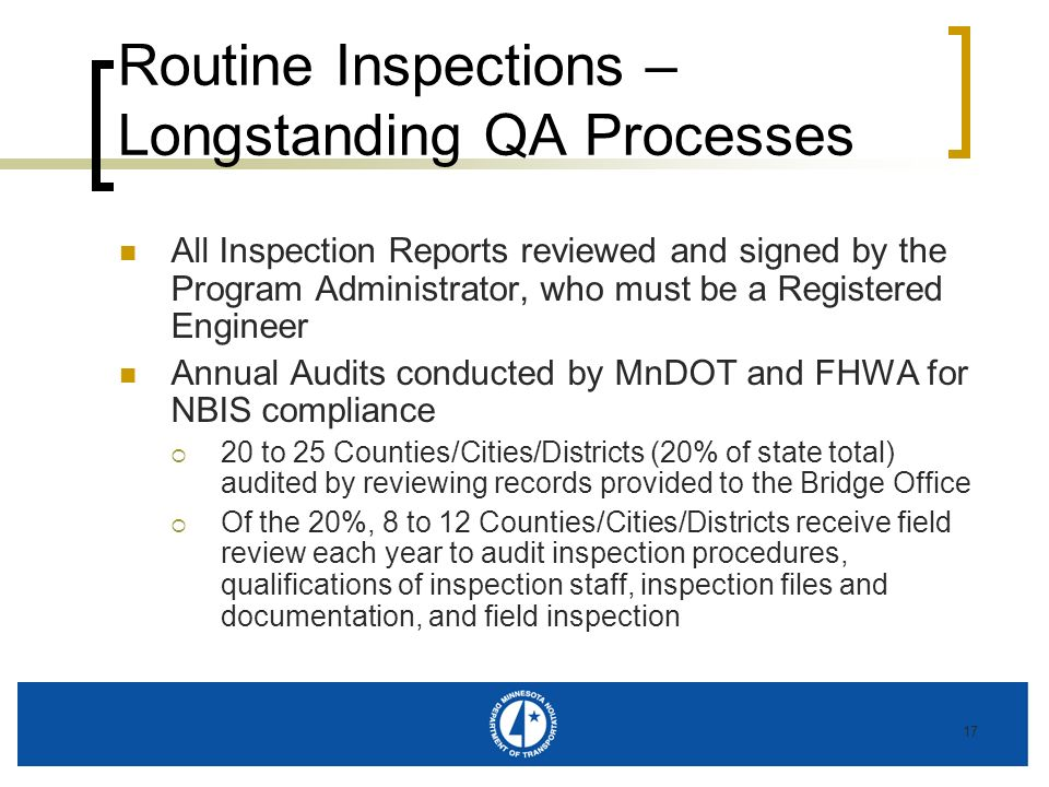 17 Routine Inspections – Longstanding QA Processes All Inspection Reports reviewed and signed by the Program Administrator, who must be a Registered E