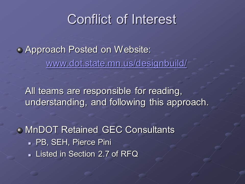 Conflict of Interest Approach Posted on Website: www.dot.state.mn.us/designbuild/ All teams are responsible for reading, understanding, and following