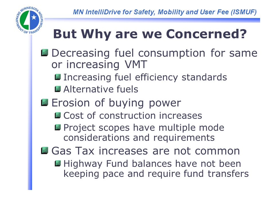 MN IntelliDrive for Safety, Mobility and User Fee (ISMUF) But Why are we Concerned.