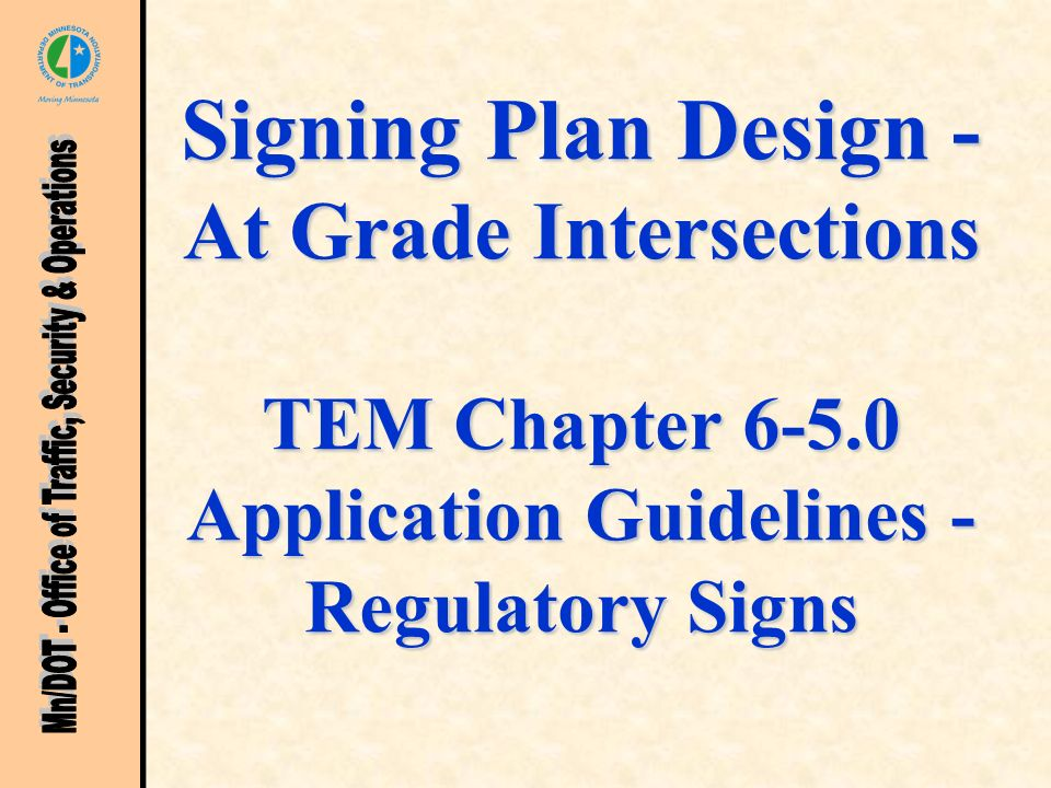 Signing Plan Design - At Grade Intersections TEM Chapter 6-5.0 Application Guidelines - Regulatory Signs