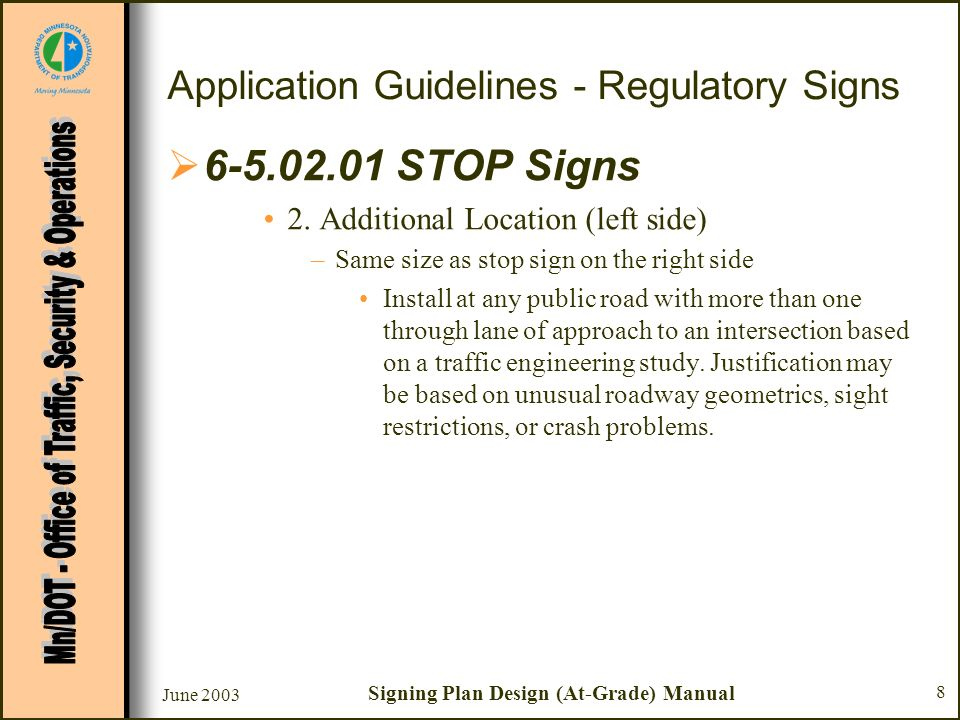 June 2003 Signing Plan Design (At-Grade) Manual 8 Application Guidelines - Regulatory Signs 6-5.02.01 STOP Signs 2.