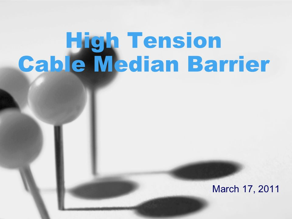High Tension Cable Median Barrier March 17, 2011