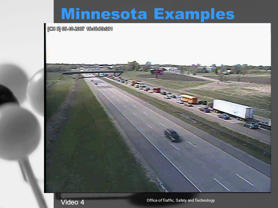 Minnesota Examples Office of Traffic, Safety and Technology Video 4