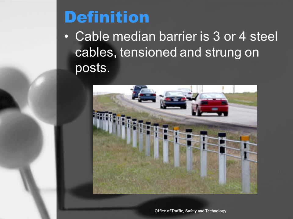 Definition Cable median barrier is 3 or 4 steel cables, tensioned and strung on posts.