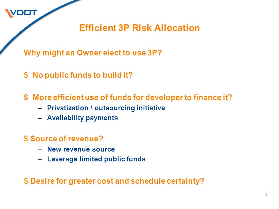3 Efficient 3P Risk Allocation Why might an Owner elect to use 3P.