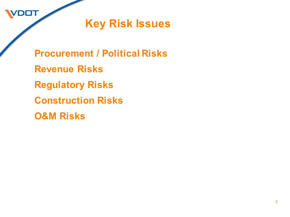 8 Key Risk Issues Procurement / Political Risks Revenue Risks Regulatory Risks Construction Risks O&M Risks