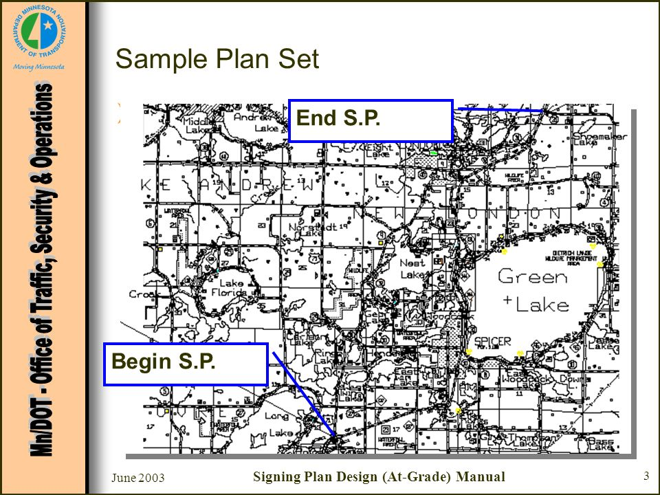 June 2003 Signing Plan Design (At-Grade) Manual 44 Sample Plan Set Sheet #13 - Sign Placement –Gore Placement Merge Signs –Within 200 of the paved gore: 12 offsets from thru roadway and ramp If these offsets cannot be attained, a 4 offset is acceptable.