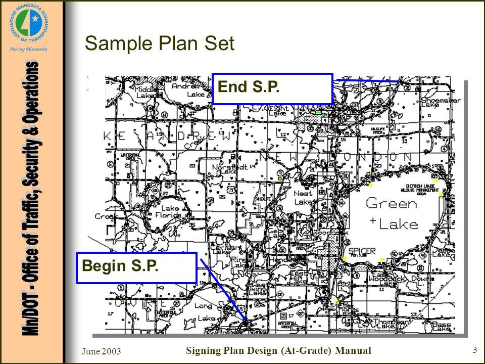 June 2003 Signing Plan Design (At-Grade) Manual 3 Sample Plan Set Sheet #1 -Title Sheet –Index Map Begin & End Project North arrow Scales Plan Revisio