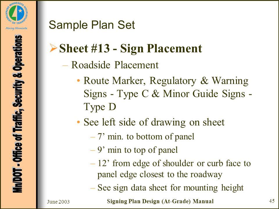 June 2003 Signing Plan Design (At-Grade) Manual 45 Sample Plan Set Sheet #13 - Sign Placement –Roadside Placement Route Marker, Regulatory & Warning S