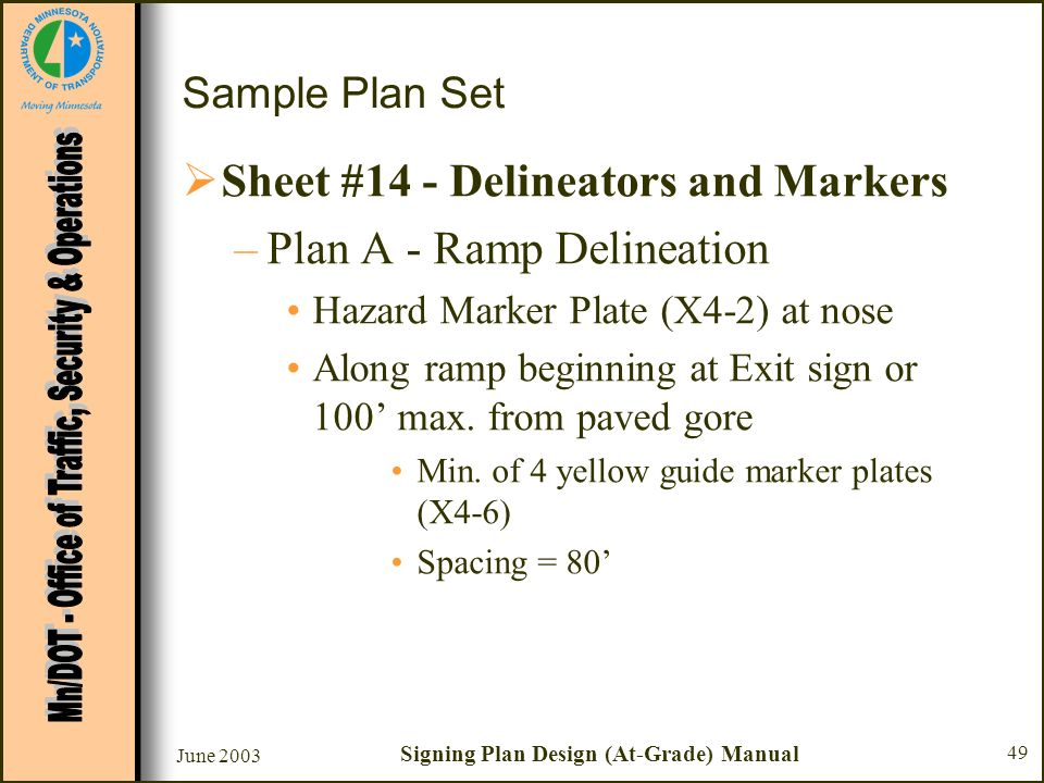June 2003 Signing Plan Design (At-Grade) Manual 49 Sample Plan Set Sheet #14 - Delineators and Markers –Plan A - Ramp Delineation Hazard Marker Plate