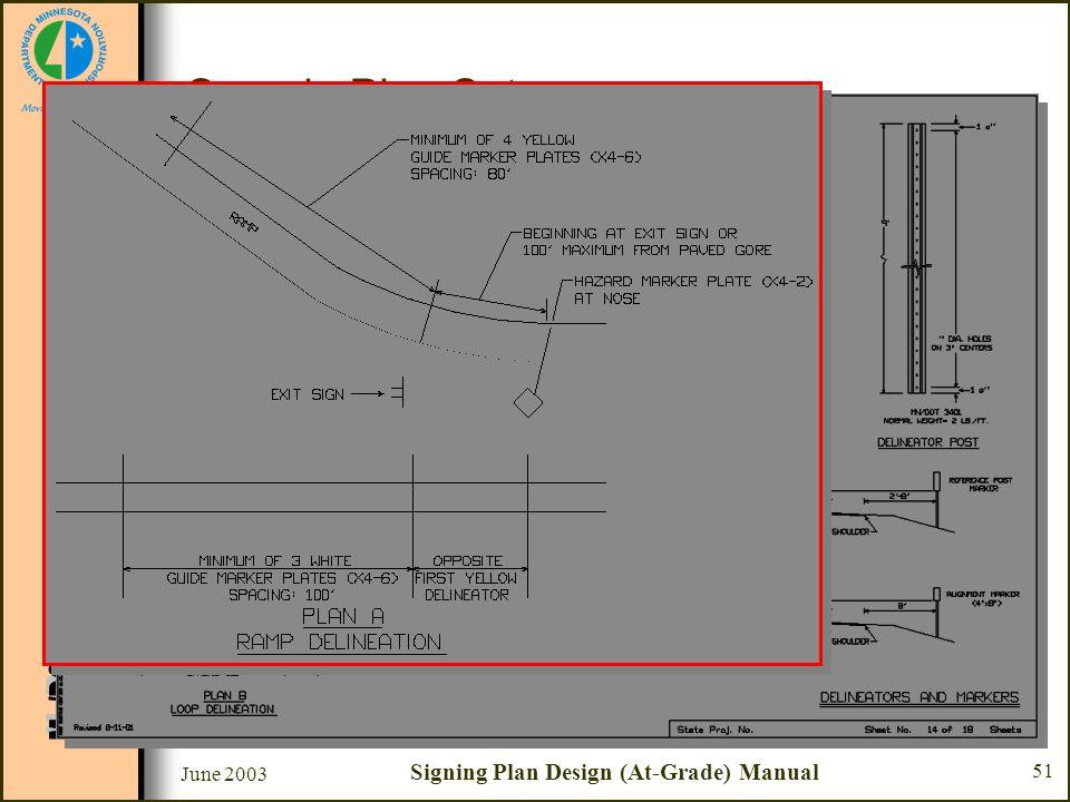 June 2003 Signing Plan Design (At-Grade) Manual 51 Sample Plan Set Sheet #14 - Delineators and Markers –Plan A - Ramp Delineation Along thru roadway o