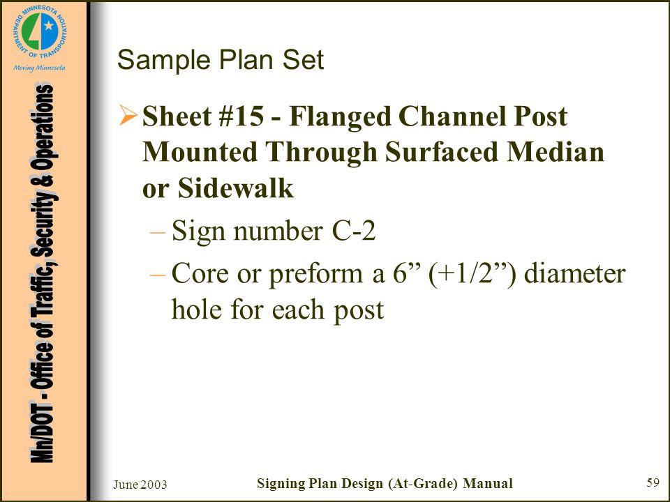 June 2003 Signing Plan Design (At-Grade) Manual 59 Sample Plan Set Sheet #15 - Flanged Channel Post Mounted Through Surfaced Median or Sidewalk –Sign