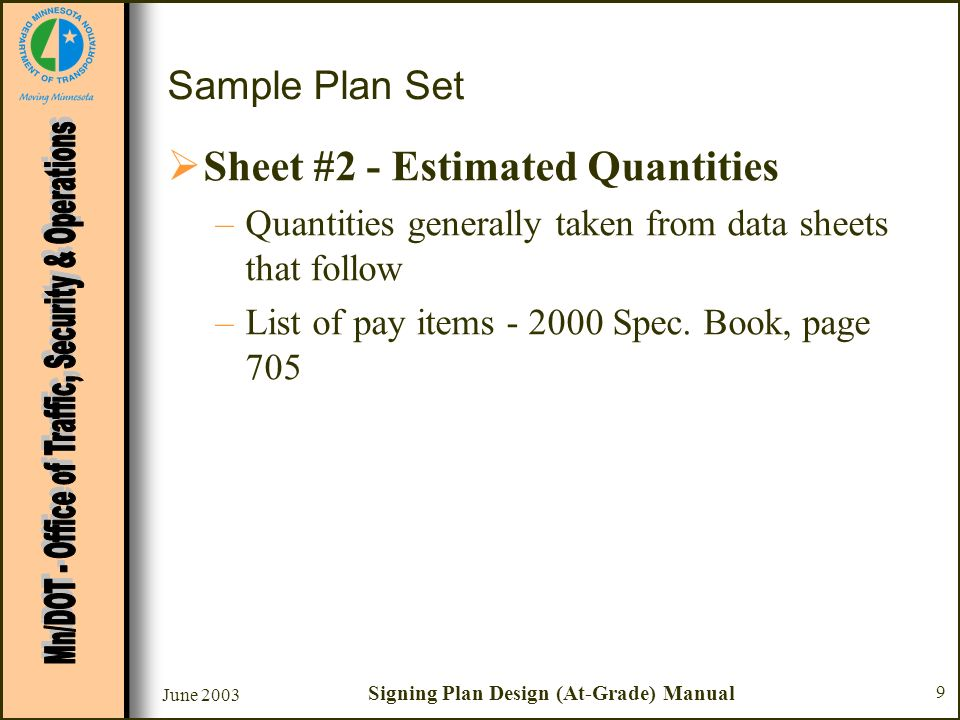 June 2003 Signing Plan Design (At-Grade) Manual 20 Sample Plan Set Sheet #4 - C Sign Data Sheet –Chart C - Salvage & Install Sign Type C Post Length –See Sign Post Length Determination in Appendix Mounting Height –Mounting height is a minimum - see Sheet 17 for Typical Mounting Panel Size (in.)