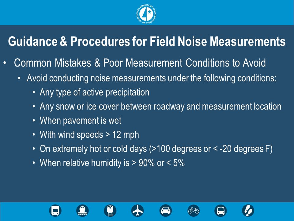 Common Mistakes & Poor Measurement Conditions to Avoid Avoid conducting noise measurements under the following conditions: Any type of active precipit