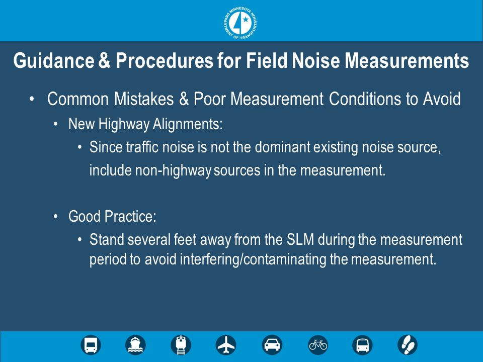 Common Mistakes & Poor Measurement Conditions to Avoid New Highway Alignments: Since traffic noise is not the dominant existing noise source, include