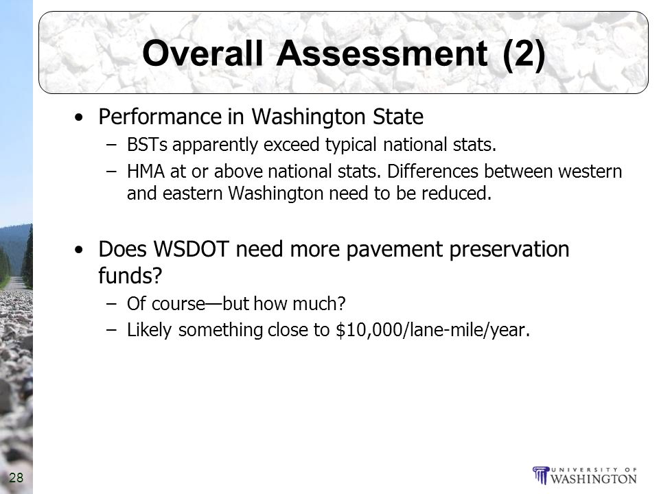 Overall Assessment (2) Performance in Washington State –BSTs apparently exceed typical national stats.
