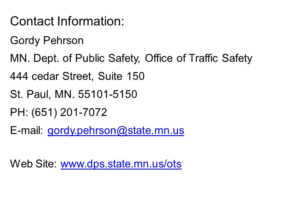 Contact Information: Gordy Pehrson MN. Dept.