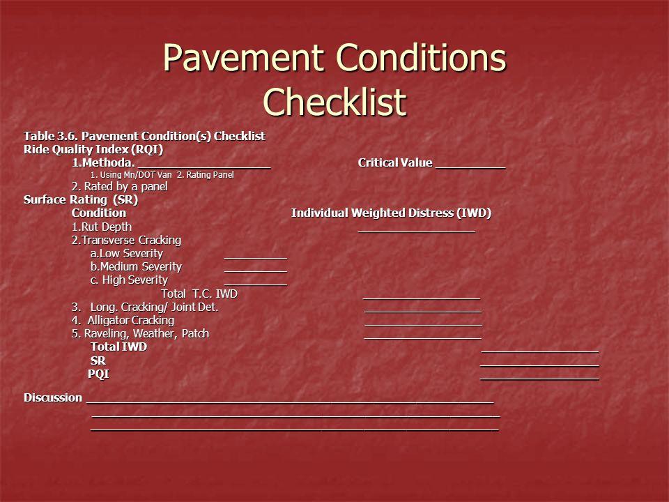 Pavement Conditions Checklist Table 3.6. Pavement Condition(s) Checklist Ride Quality Index (RQI) 1.Methoda. ___________________Critical Value _______