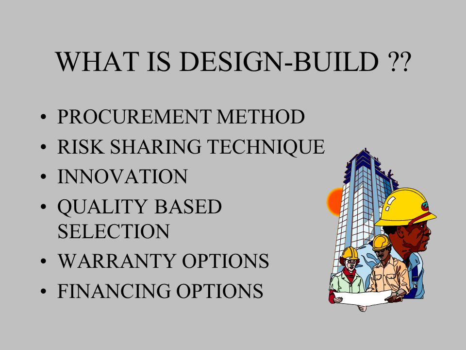 WHAT IS DESIGN-BUILD .