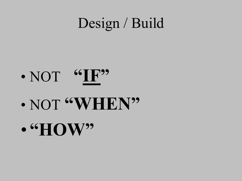 Design / Build NOTIF NOT WHEN HOW