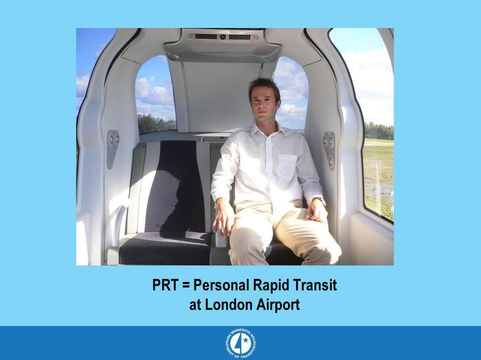 PRT = Personal Rapid Transit at London Airport