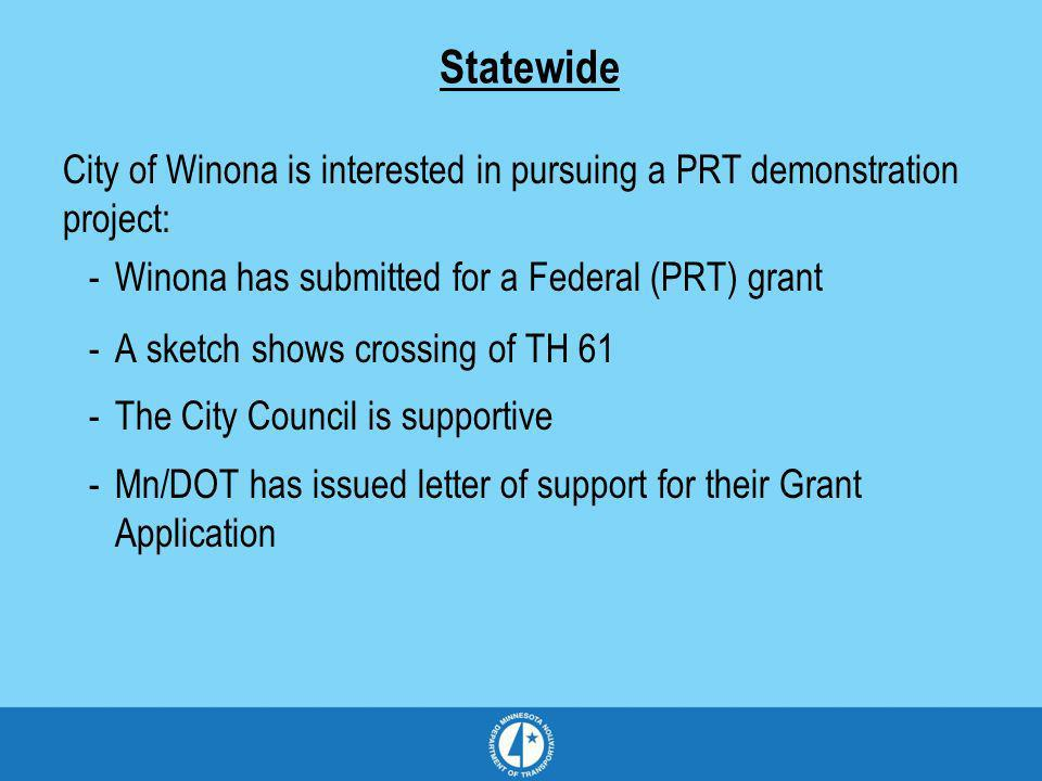 Statewide City of Winona is interested in pursuing a PRT demonstration project: -Winona has submitted for a Federal (PRT) grant -A sketch shows crossi