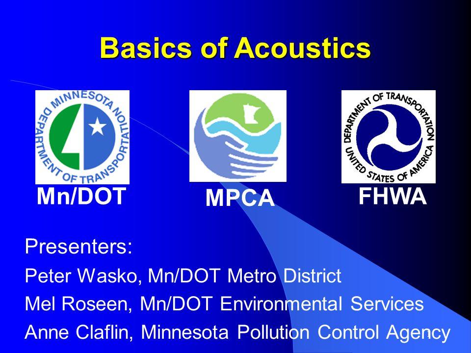 1 Presenters: Peter Wasko, Mn/DOT Metro District Mel Roseen, Mn/DOT Environmental Services Anne Claflin, Minnesota Pollution Control Agency FHWAMn/DOT