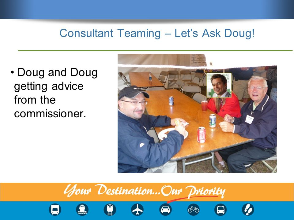 Consultant Teaming – Lets Ask Doug! Doug and Doug getting advice from the commissioner.