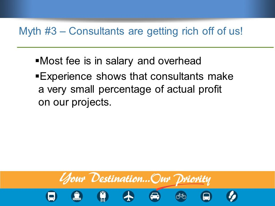 Myth #3 – Consultants are getting rich off of us.