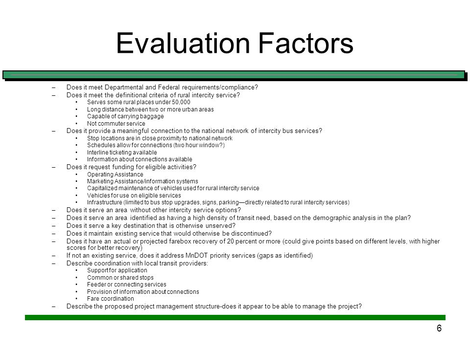 5 Project Evaluation Methodology: Review project proposals in terms of: –Addresses federal and state program goals –Eligible project –Eligible applica