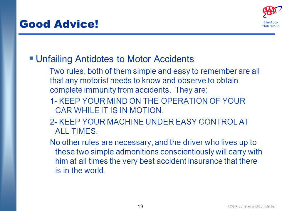 ACG Proprietary and Confidential 19 The Auto Club Group Good Advice.