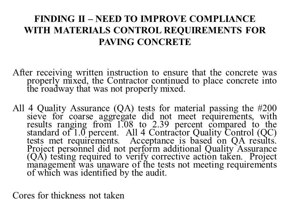 After receiving written instruction to ensure that the concrete was properly mixed, the Contractor continued to place concrete into the roadway that was not properly mixed.