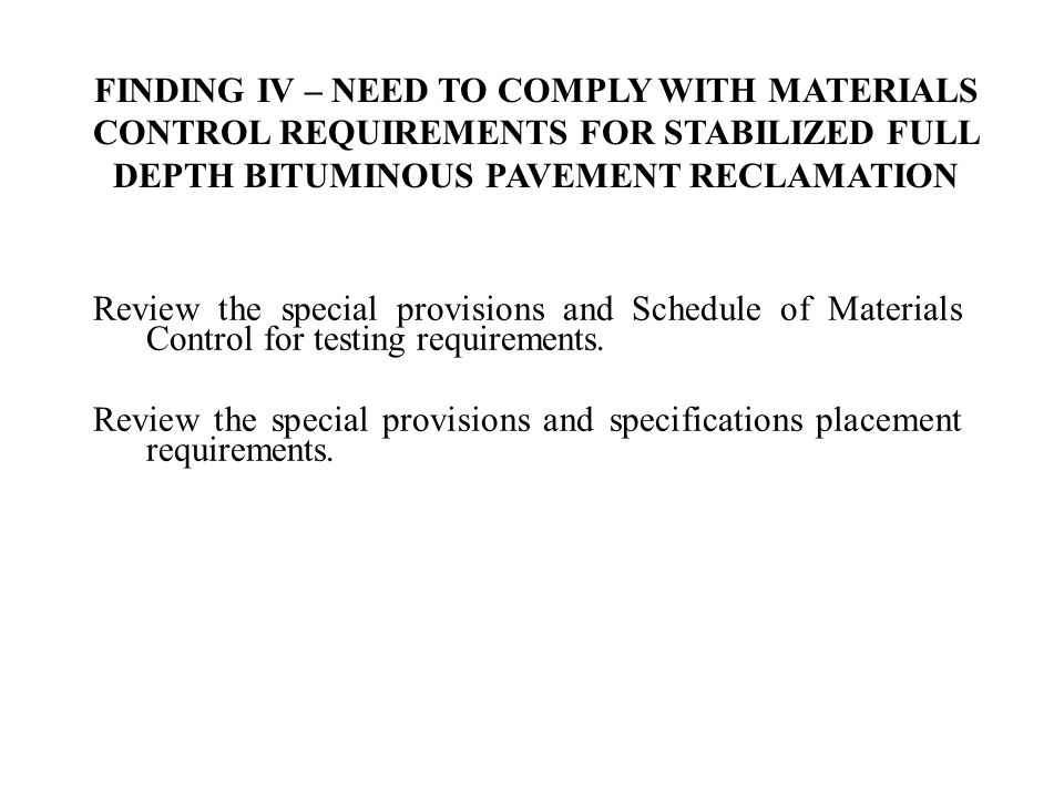 Review the special provisions and Schedule of Materials Control for testing requirements. Review the special provisions and specifications placement r