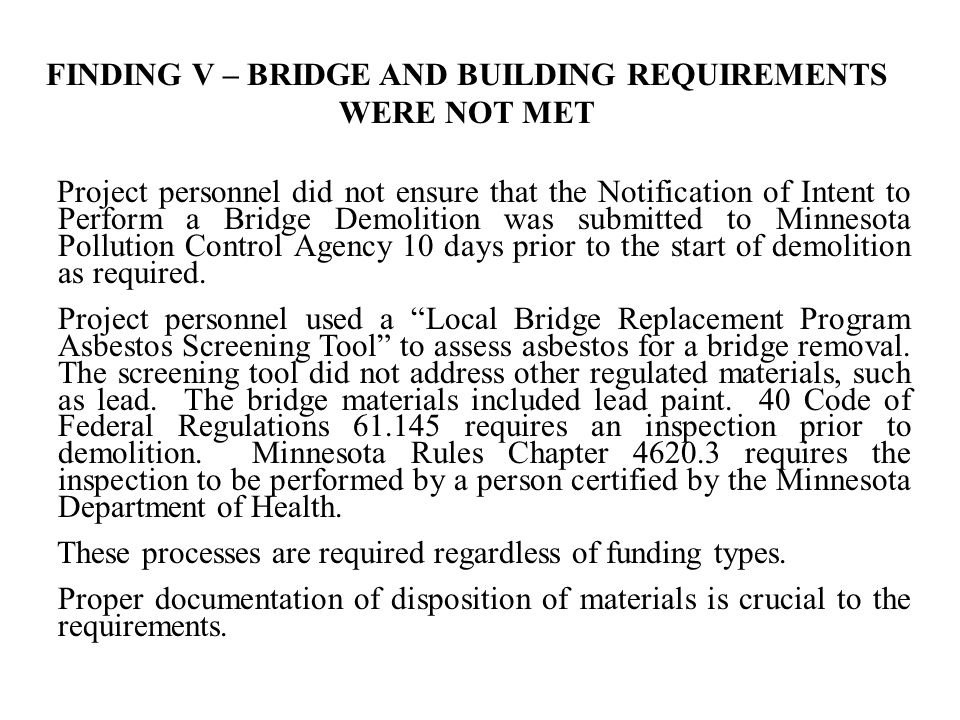 Project personnel did not ensure that the Notification of Intent to Perform a Bridge Demolition was submitted to Minnesota Pollution Control Agency 10 days prior to the start of demolition as required.