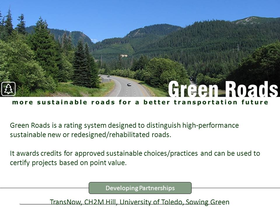 14 Green Roads is a rating system designed to distinguish high-performance sustainable new or redesigned/rehabilitated roads. It awards credits for ap