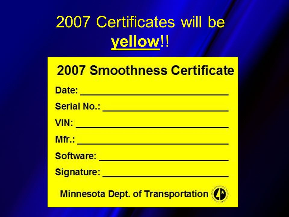 2007 Certificates will be yellow!!