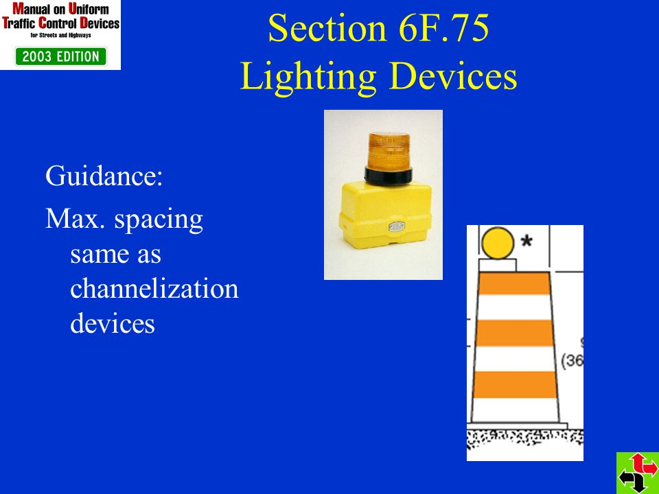 Section 6F.75 Lighting Devices Guidance: Max. spacing same as channelization devices