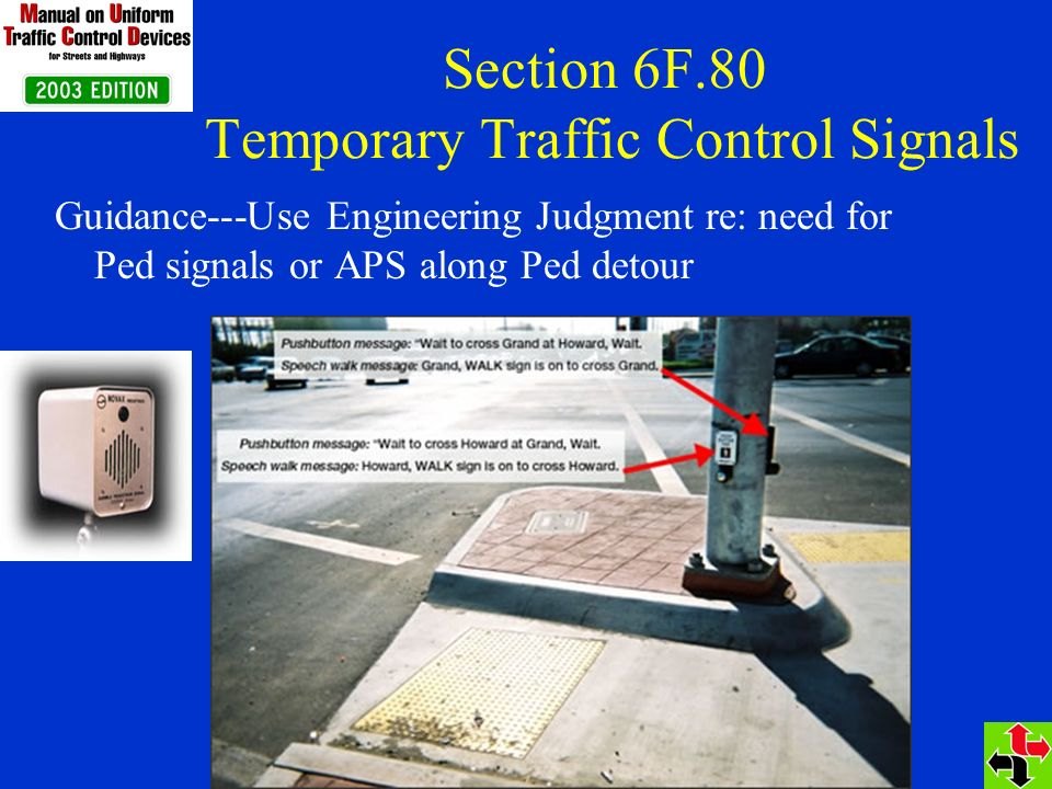 Section 6F.80 Temporary Traffic Control Signals Guidance---Use Engineering Judgment re: need for Ped signals or APS along Ped detour