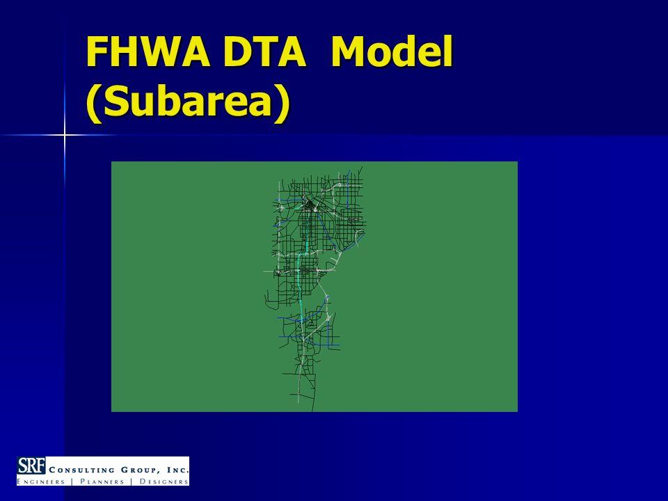 FHWA DTA Model (Subarea)