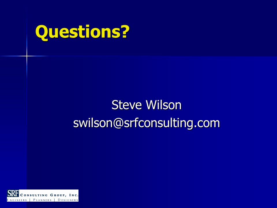 Questions Steve Wilson swilson@srfconsulting.com