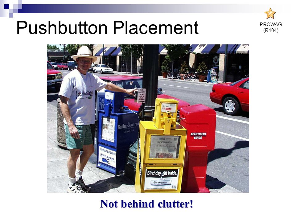 Not behind clutter! Pushbutton Placement PROWAG (R404)