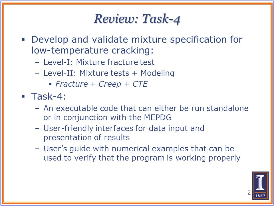 Review: Task-4 Develop and validate mixture specification for low-temperature cracking: –Level-I: Mixture fracture test –Level-II: Mixture tests + Mod