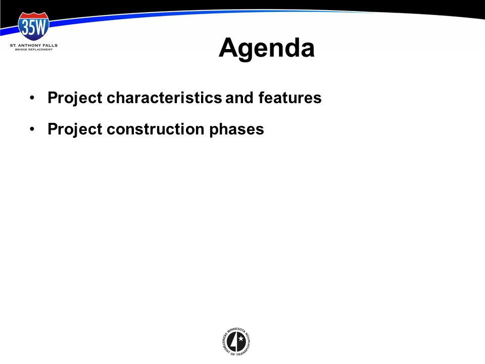 Agenda Project characteristics and features Project construction phases
