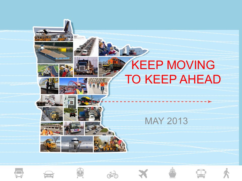 KEEP MOVING TO KEEP AHEAD MAY 2013