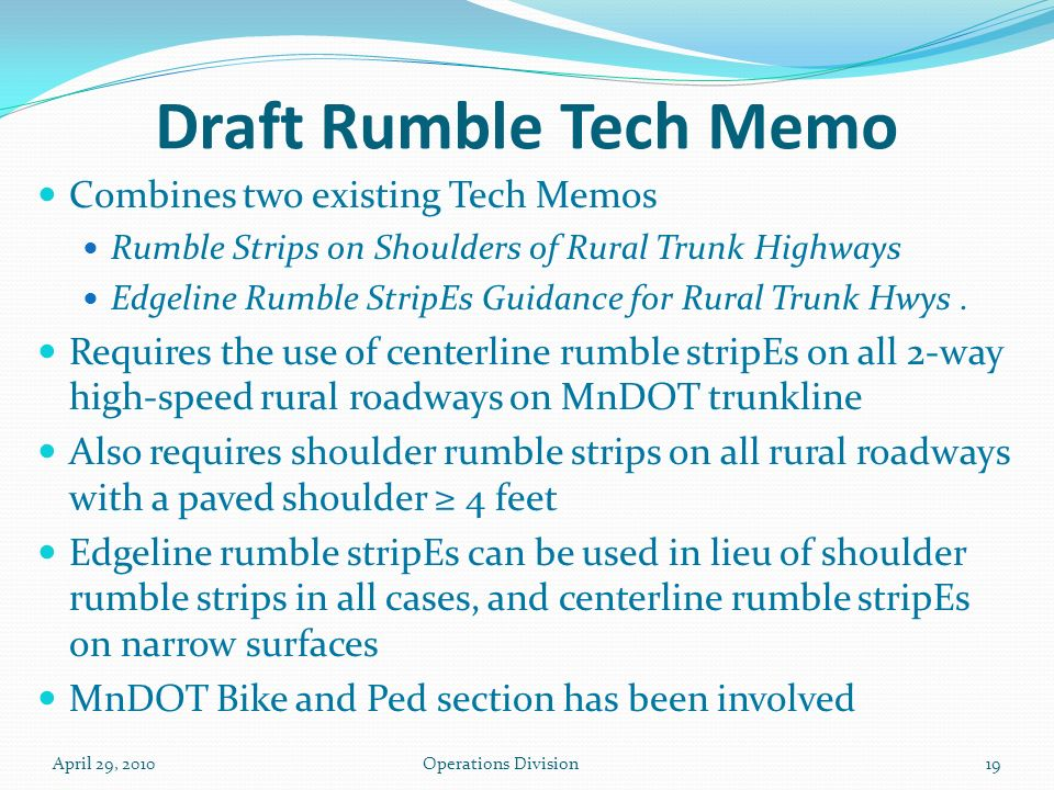 Draft Rumble Tech Memo Combines two existing Tech Memos Rumble Strips on Shoulders of Rural Trunk Highways Edgeline Rumble StripEs Guidance for Rural Trunk Hwys.