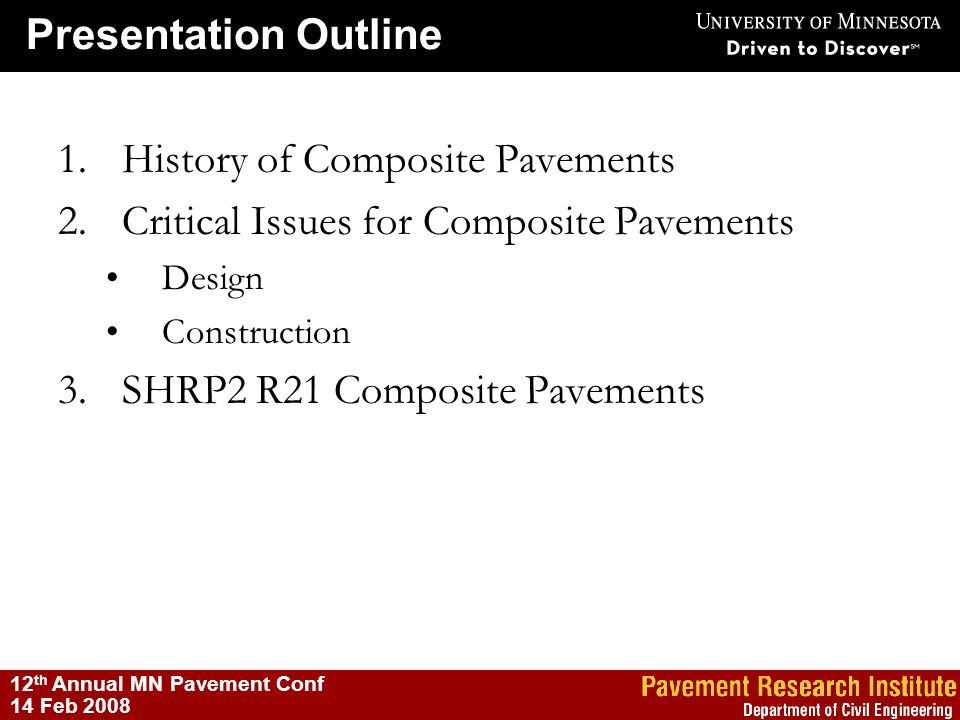 Presentation Outline 12 th Annual MN Pavement Conf 14 Feb 2008 1.History of Composite Pavements 2.Critical Issues for Composite Pavements Design Const