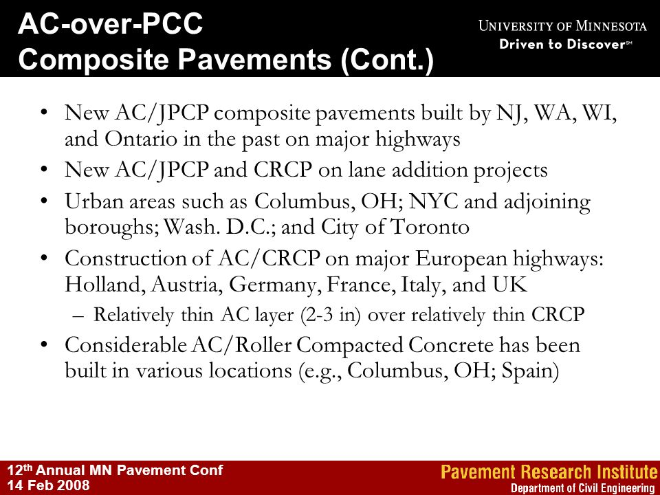 AC-over-PCC Composite Pavements (Cont.) 12 th Annual MN Pavement Conf 14 Feb 2008 New AC/JPCP composite pavements built by NJ, WA, WI, and Ontario in